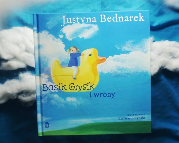 Basik Grysik i wrony - Justyna Bednarek Ela Wasiuczyńska