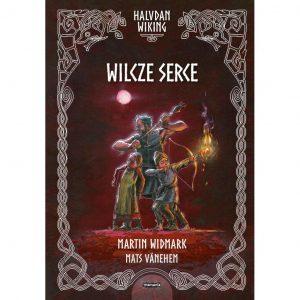 Halvdan Wiking. Wilcze serce - Martin Widmark