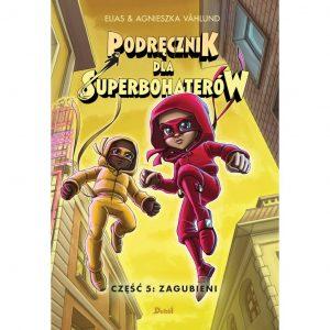 Podręcznik dla superbohaterów. T.5: Zagubieni - Elias Vahlund