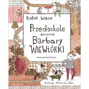 Przedszkole imienia Barbary Wiewiórki - Rafał Witek