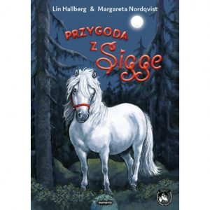 Przygoda z Sigge – Lin Hallberg, Margareta Nordqvist