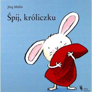 Śpij, króliczku - Jörg Mühle