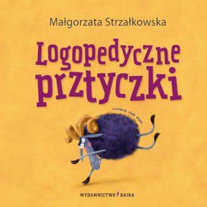 Logopedyczne prztyczki - Małgorzata Strzałkowska