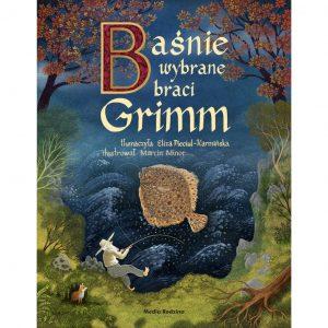 Baśnie wybrane braci Grimm na podstawie II wydania z 1819 roku