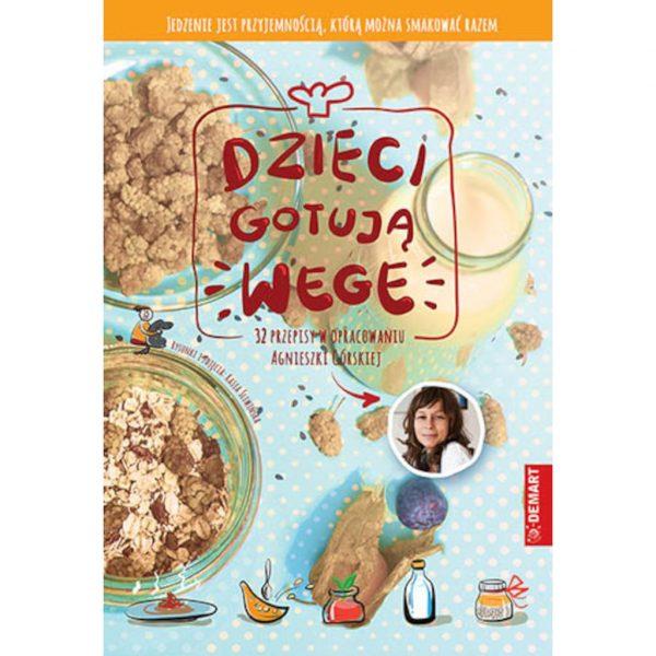 Dzieci gotują wege - Agnieszka Górska