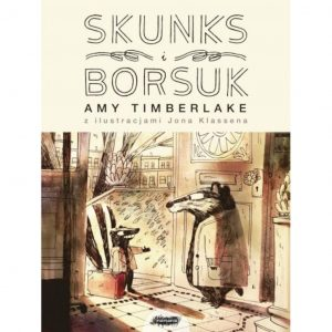 Skunks i Borsuk - Amy Timberlake Jon Klassen