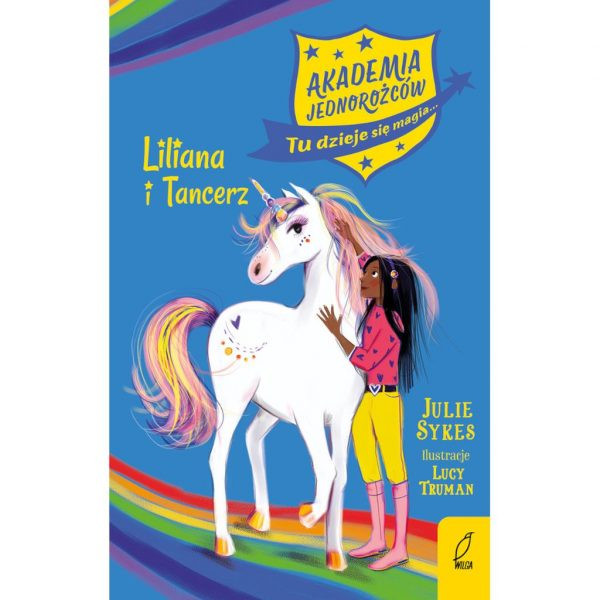 Liliana i Tancerz. Akademia Jednorożców. Tom 5