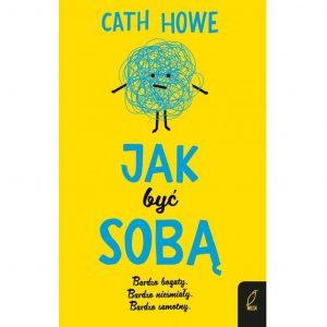 Jak być sobą – Cath Howe