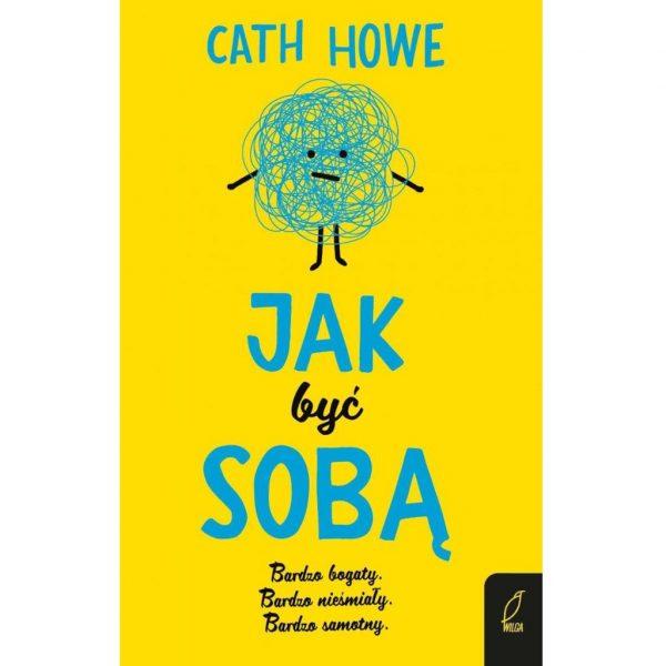 Jak być sobą - Cath Howe