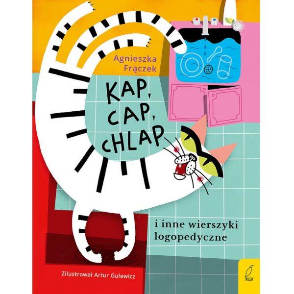 Kap, cap, chlap i inne wierszyki logopedyczne - Agnieszka Frączek