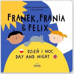 Franek, Frania i Felix. Dzień i noc | Day and night