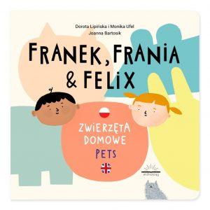 Franek, Frania & Felix. Zwierzęta domowe | Pets